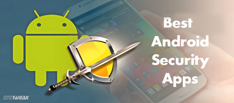 Best Security and Privacy apps for Android & IOS 2019